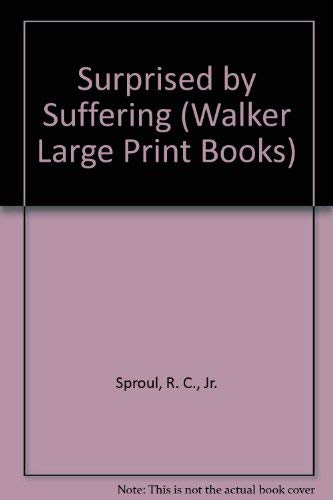 9780802726537: Surprised by Suffering (Walker Large Print Books)