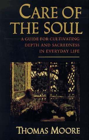 9780802726742: Care of the Soul: A Guide for Cultivating Depth and Sacredness in Everyday Life