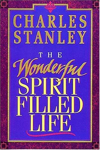 9780802726773: The Wonderful Spirit Filled Life