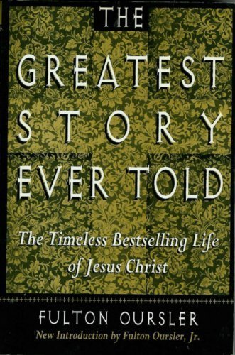 9780802726834: The Greatest Story Ever Told: The Timeless Bestselling Life of Jesus Christ