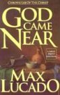 God Came Near (Walker Large Print Books) (0802726933) by Lucado, Max