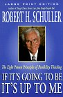 9780802727220: If It's Going to Be, It's Up to Me: The Eight Proven Principles of Possibility Thinking (Walker Large Print Books)