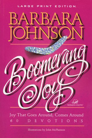 9780802727510: Boomerang Joy: Joy That Goes Around, Comes Around : 60 Devotions (Walker Large Print Books)