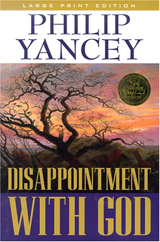 Disappointment With God (Large Print Edition): Philip Yancey