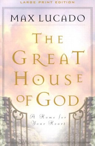 9780802727664: The Great House of God: A Home for Your Heart (Walker Large Print Books)