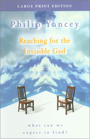 Reaching for the Invisible God: What Can We Expect to Find? (Walker Large Print Books) (0802727778) by Philip Yancey