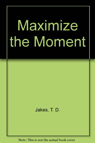 9780802727824: Maximize the Moment