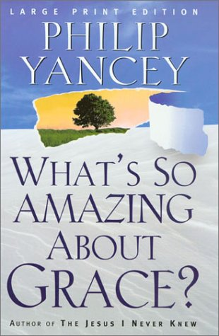 What's So Amazing about Grace?: Philip Yancey