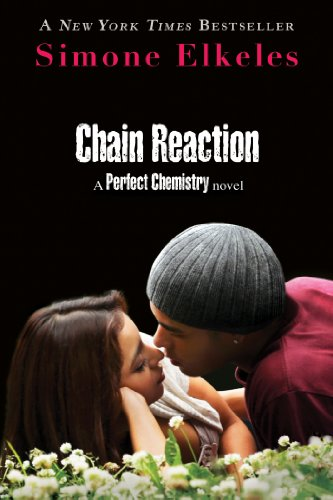9780802727985: Chain Reaction: A Perfect Chemistry Novel