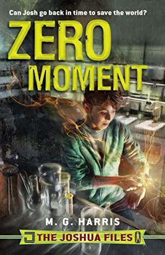 9780802728357: The Joshua Files: Zero Moment