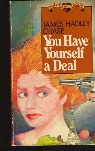 You Have Yourself a Deal: Chase, James Hadley