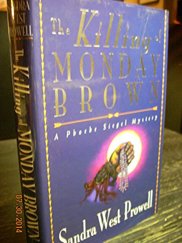9780802731845: The Killing of Monday Brown: A Phoebe Siegel Mystery