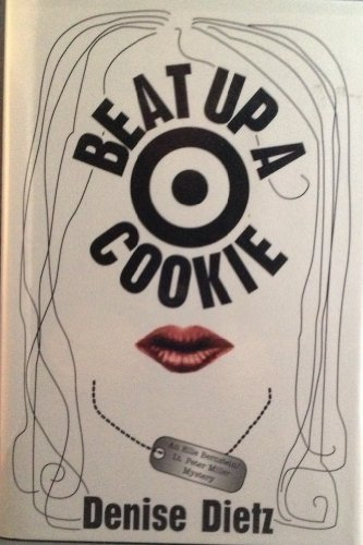 Beat up a Cookie : An Ellie Bernstein Mystery: Dietz, Denise
