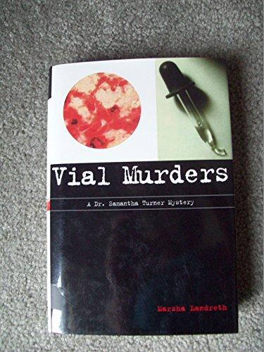 Vial Murders: **Signed**: Landreth, Marsha