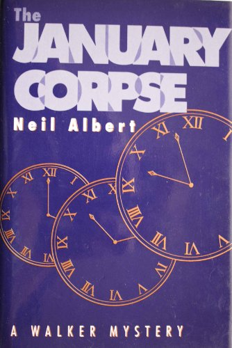 The January Corpse: A Walker Mystery: Neil Albert