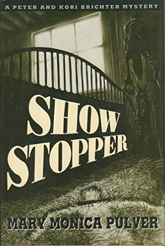Show Stopper : A Kori and Peter: Pulver, Mary Monica;