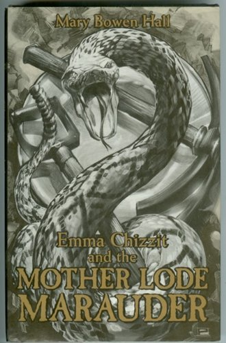 Emma Chizzit and the Mother Lode Marauder: Hall, Mary Bowen