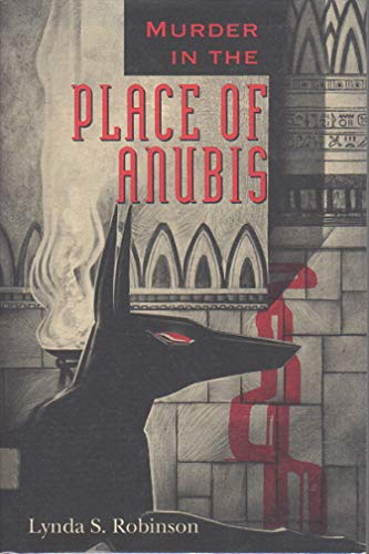 Murder in the Place of Anubis: Robinson, Lynda S.