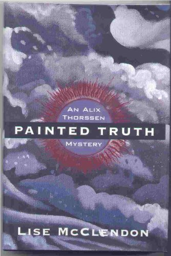 Painted Truth: **Signed**: McClendon, Lise