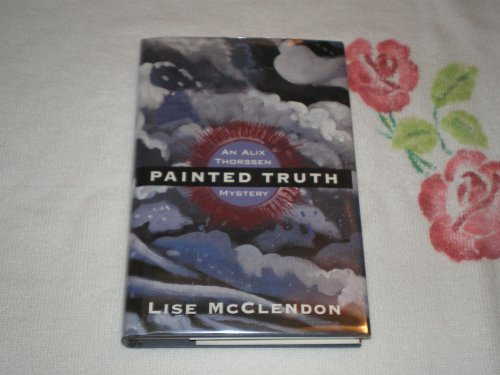 Painted Truth: An Alix Thorssen Mystery (Walker Mystery): McClendon, Lise