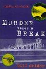 MURDER TAKES A BREAK: A Truman Smith Mystery: Crider, Bill
