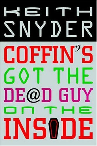Coffin's Got the Dead Guy on the Inside: Snyder, Keith
