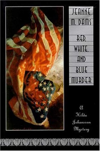 Red, White, and Blue Murder ***SIGNED***: Jeanne M. Dams