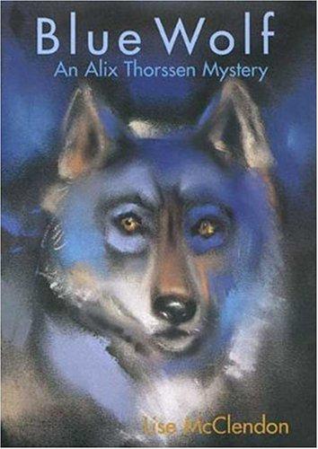 9780802733528: Blue Wolf: An Alix Thorssen Mystery (Alix Thorssen Mysteries)