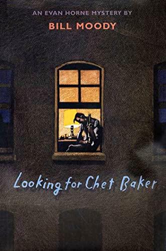 Looking for Chet Baker: An Evan Horne: Moody, Bill