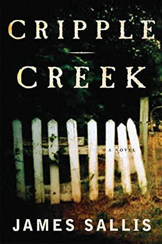 CRIPPLE CREEK: A Novel: Sallis, James