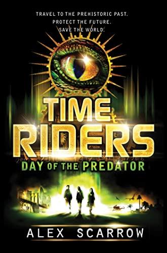 9780802733870: Timeriders: Day of the Predator
