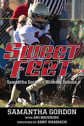 Sweet Feet: Samantha Gordon's Winning Season: Samantha Gordon, Ari Bruening