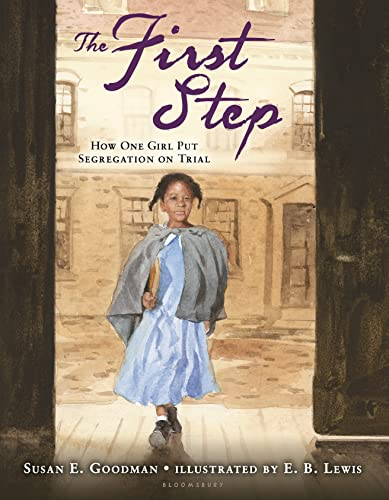 9780802737397: The First Step: How One Girl Put Segregation on Trial (Carter G Woodson Honor Book (Awards))