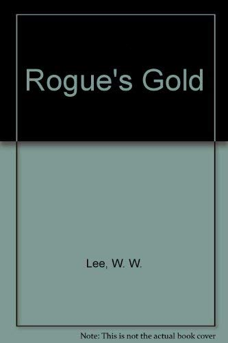 Rogue's Gold: Wendi Lee