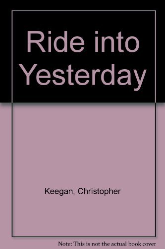 9780802741325: Ride into Yesterday