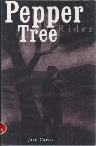 Pepper Tree Rider (0802741371) by Jack Curtis