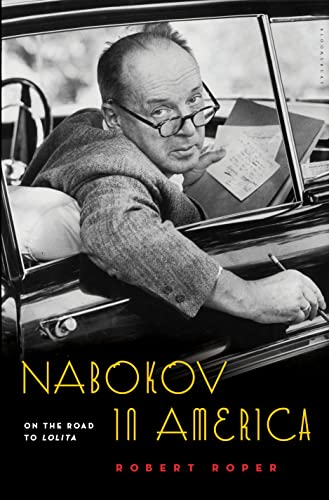 Nabokov in America: On the Road to: Roper, Robert