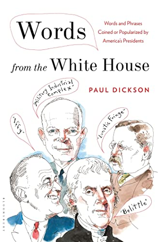 9780802743800: Words from the White House: Words and Phrases Coined or Popularized by America's Presidents