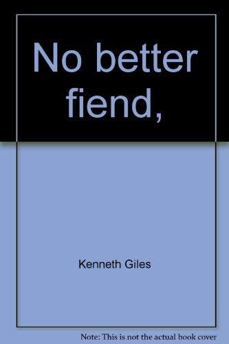 No better fiend,: Kenneth Giles, Edmund