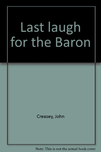Last laugh for the Baron: Creasey, John