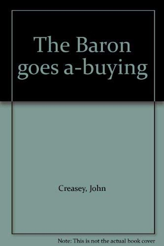 The Baron goes a-buying: Creasey, John