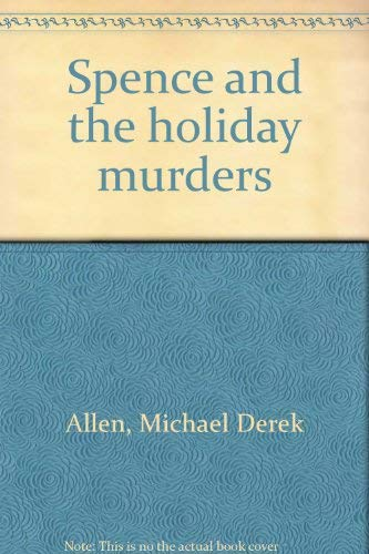 Spence and the holiday murders: Allen, Michael Derek