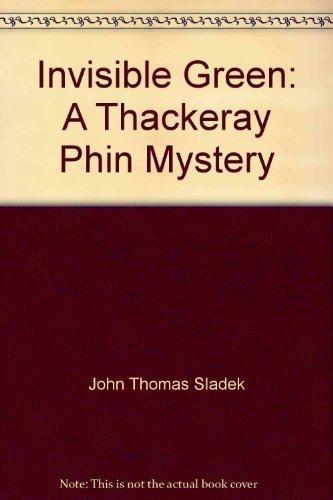 Invisible Green: A Thackeray Phin mystery: Sladek, John Thomas