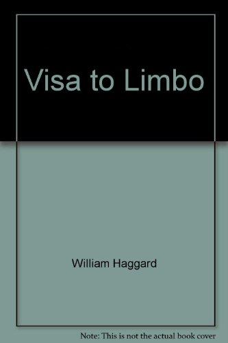 Visa to limbo: Haggard, William