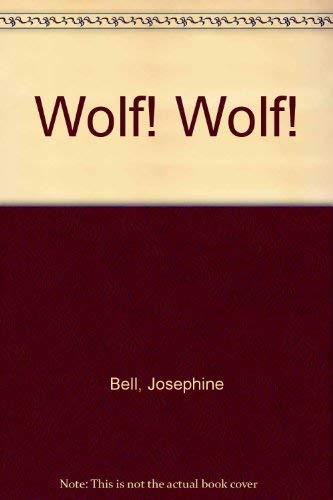 Wolf! Wolf!: Bell, Josephine