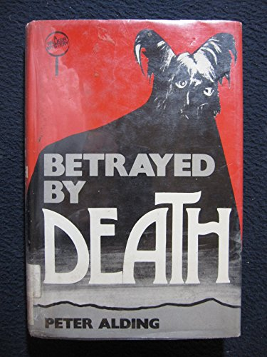 BETRAYED BY DEATH: Alding, Peter
