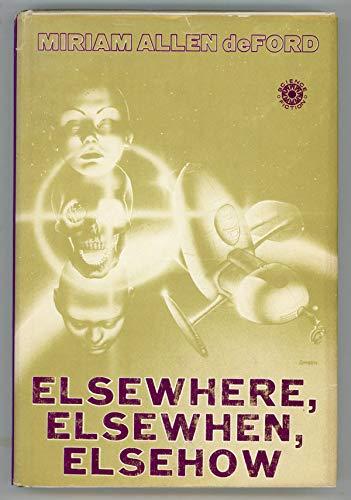 Elsewhere, Elsewhen, Elsehow: Deford, Miriam Allen