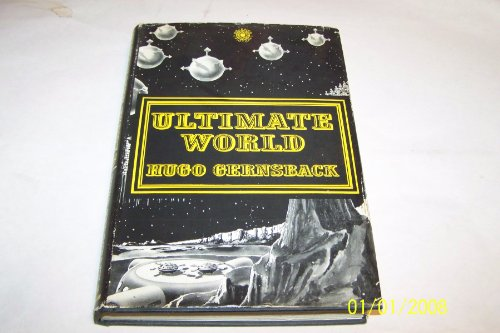 ULTIMATE WORLD .: Gernsback, Hugo