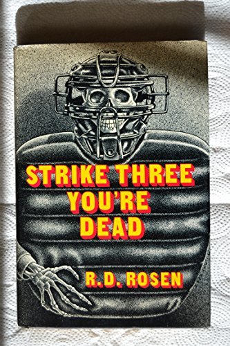 Strike Three You're Dead: Rosen, R. D.