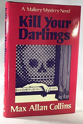 KILL YOUR DARLINGS: Collins, Max Allan.